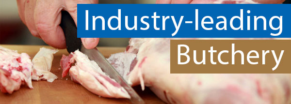 Industry-leading butchery